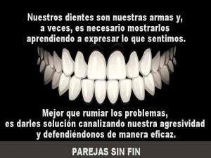 Nuestros dientes son nuestras armas