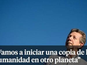 El único modo de evitar la extinción de la humanidad es colocar una copia en otro planeta